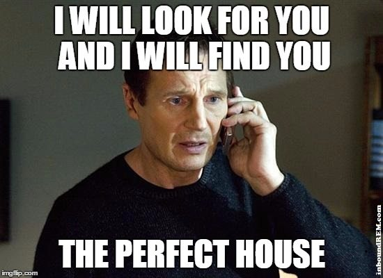 Real Estate Meme - I WILL find you the perfect house